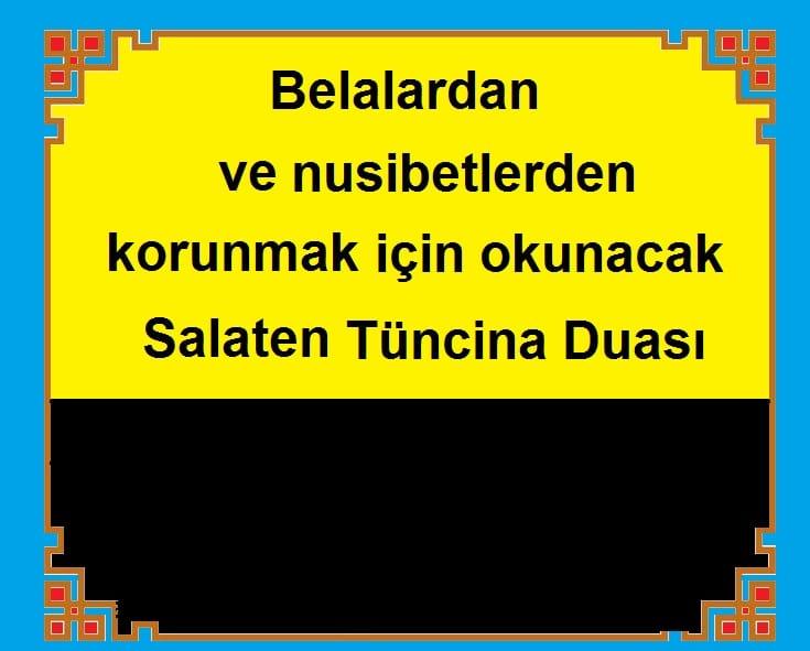 Belalardan ve nusibetlerden korunmak için okunacak  Salaten Tüncina Duası